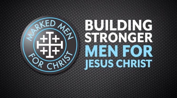 MARKED MEN FOR CHRIST